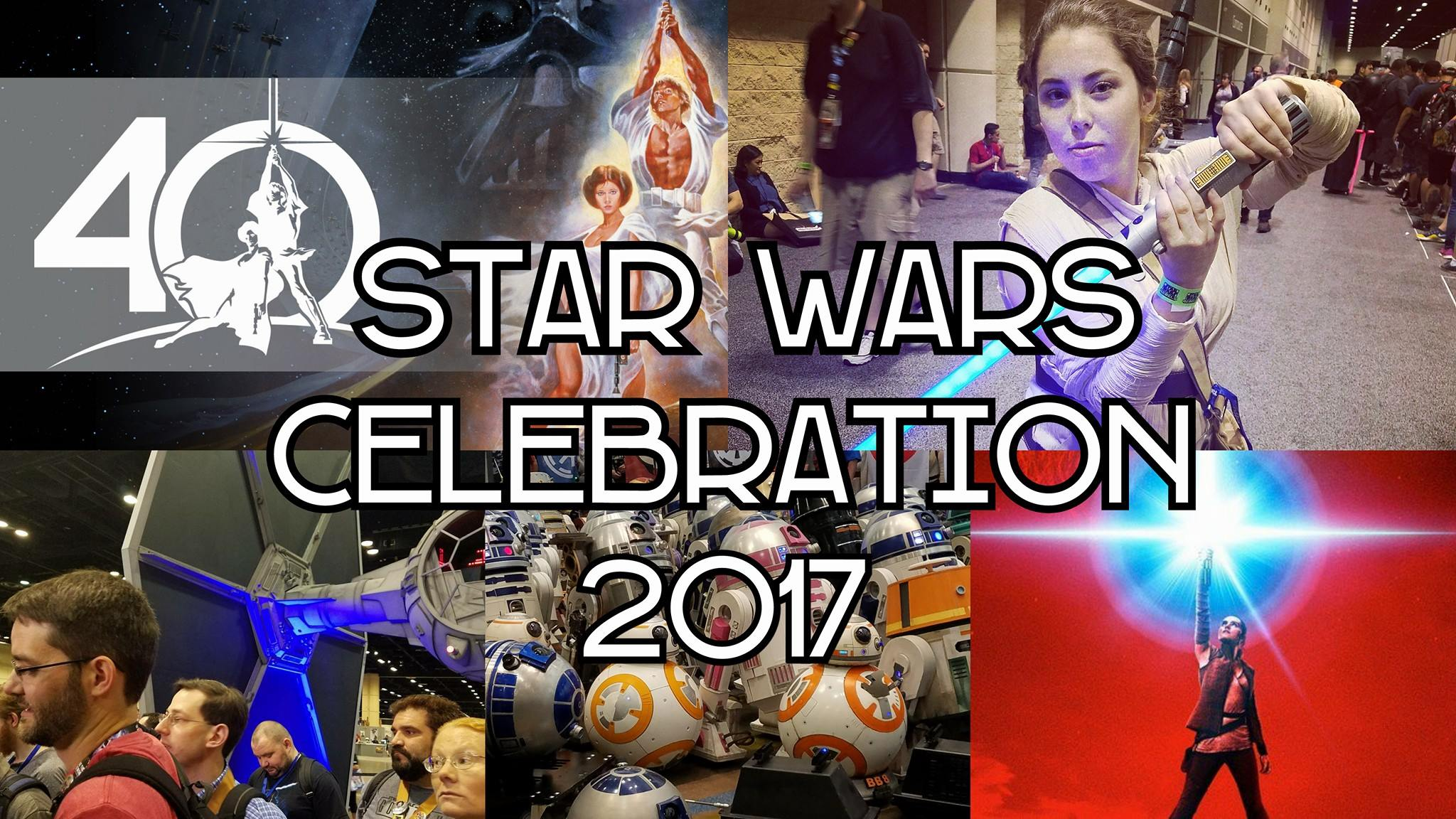 Episode 7: Star Wars Celebration 2017