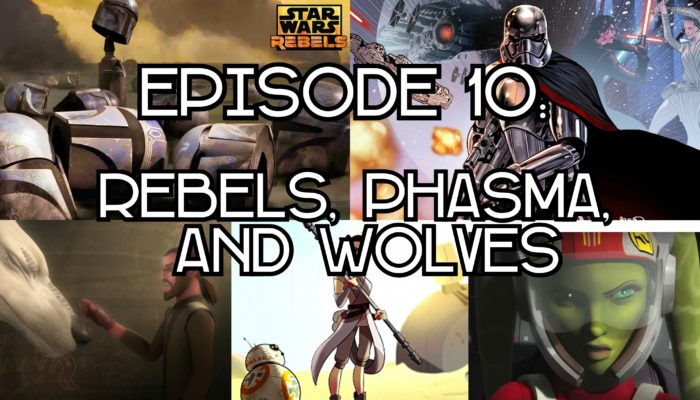 Episode 10: Rebels, Phasma, and Wolves