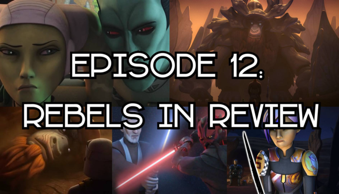 Episode 12: Rebels in Review