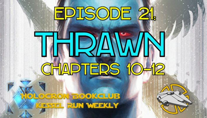 Episode 21: Holocron Thrawn Chapters 10-12