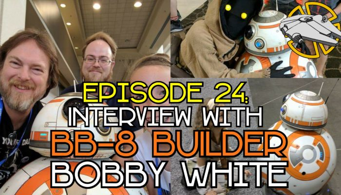 Episode 24: Fan Focus with BB-8 Builder Bobby White