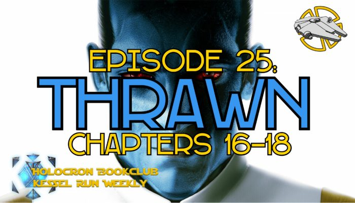 Episode 25: Holocron Thrawn Chapters 16-18