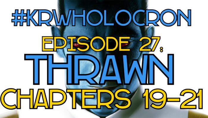 Episode 27: Holocron Thrawn Chapters 19-21