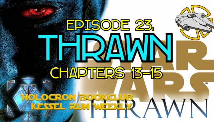 Episode 23: Holocron Thrawn Chapters 13-15