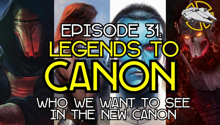 Episode 31: Legends to Canon