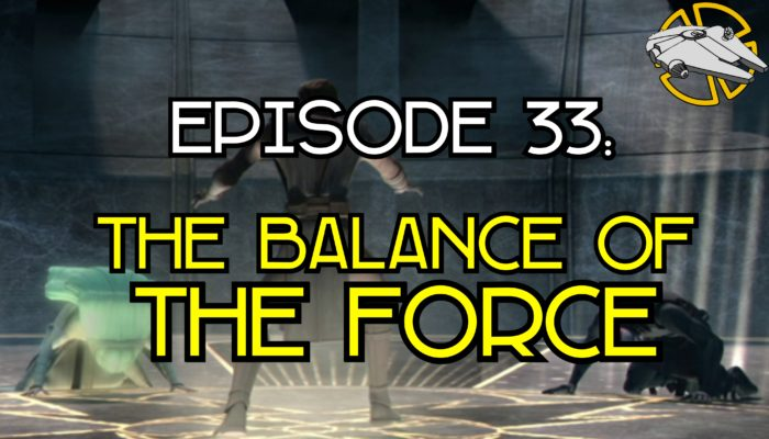 Episode 33: The Balance of the Force