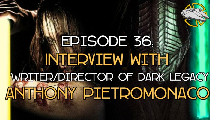 Episode 36: Dark Legacy Interview with Anthony Pietrmonaco