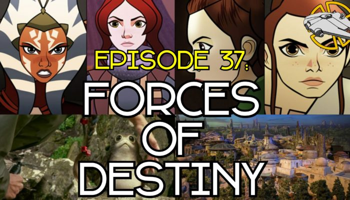 Episode 37: Forces of Destiny
