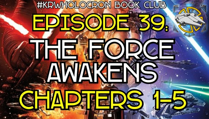 Episode 39: The Force Awakens – Chapters 1-5