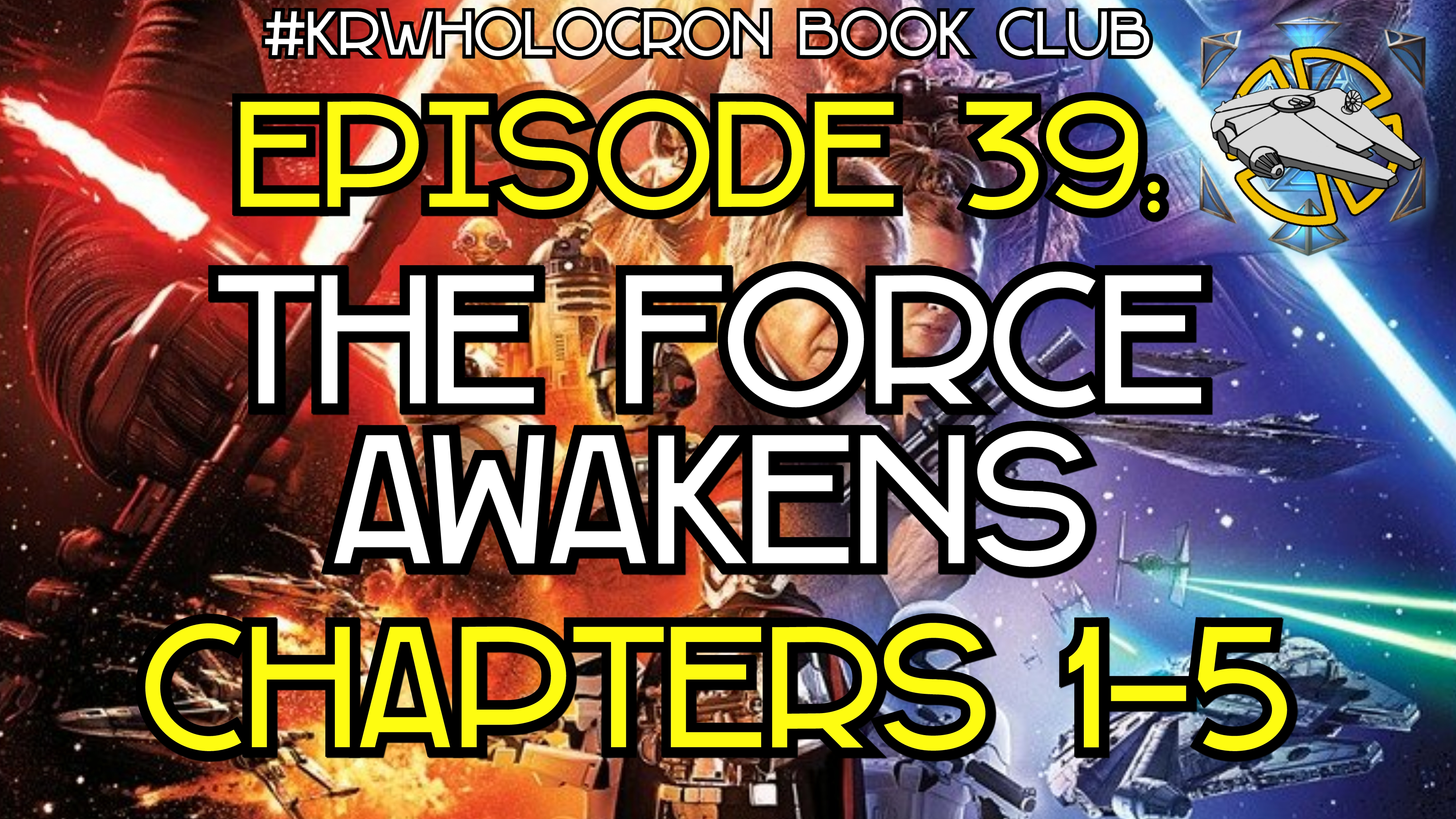 Episode 39: The Force Awakens - Chapters 1-5
