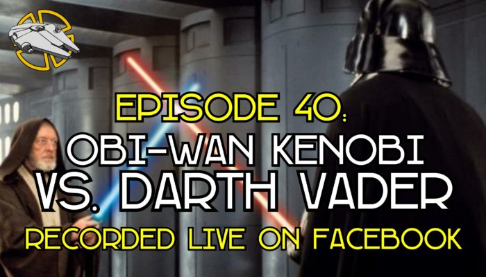 Episode 40: Obi-Wan Kenobi vs. Darth Vader