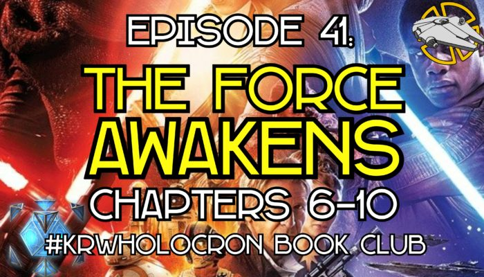 Episode 41: The Force Awakens – Chapters 6-10
