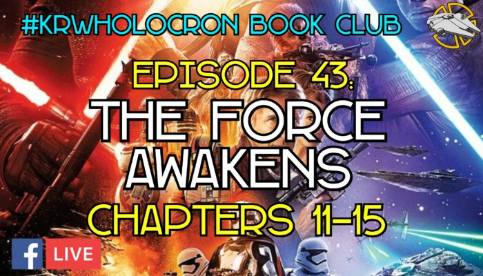 Episode 43: The Force Awakens – Chapters 11-15