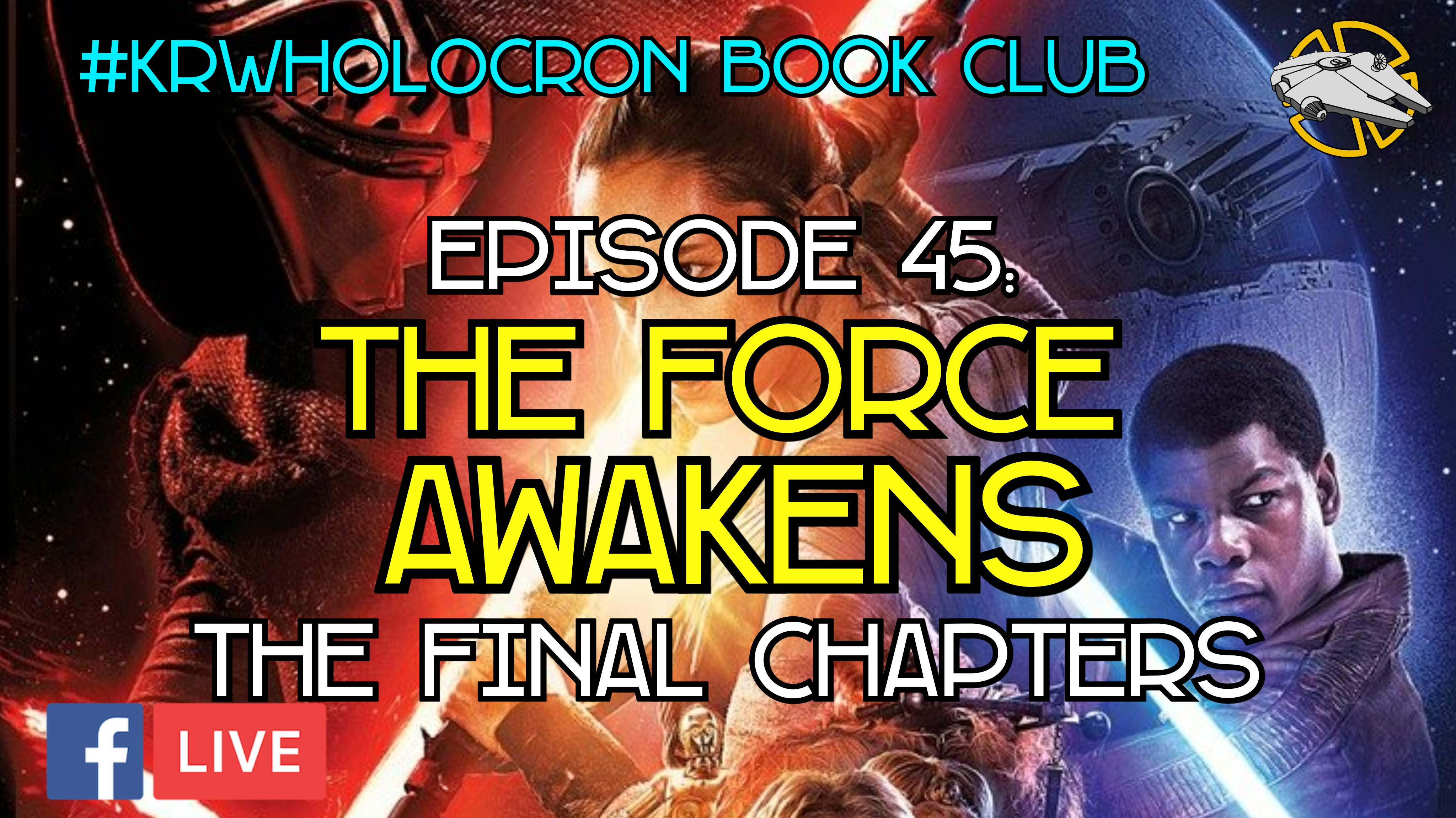 Episode 45: The Force Awakens – The Final Chapters