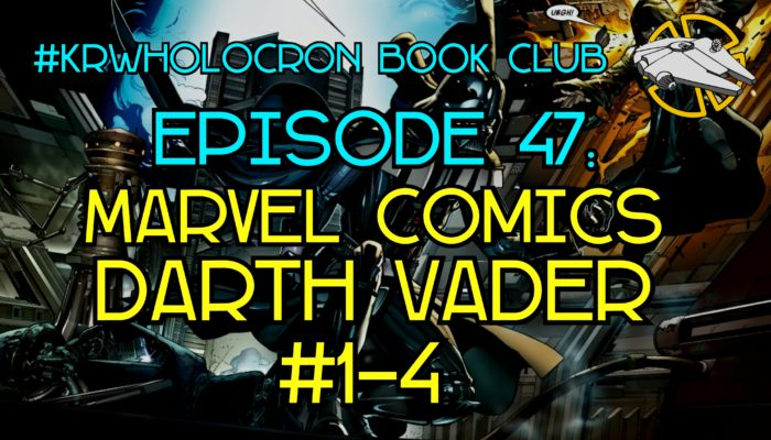Episode 47: Marvel Comics Darth Vader #1-4