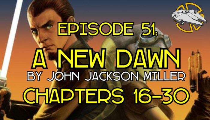 Episode 51: A New Dawn – Chapters 16-30