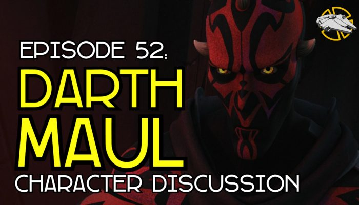 Episode 52: Darth Maul – Character Discussion