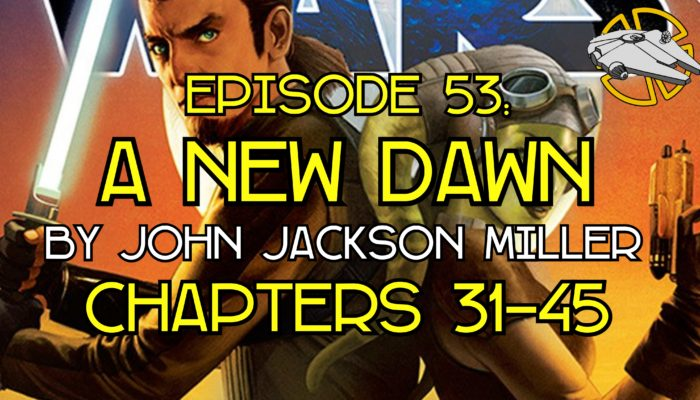 Episode 53: A New Dawn – Chapters 31-45