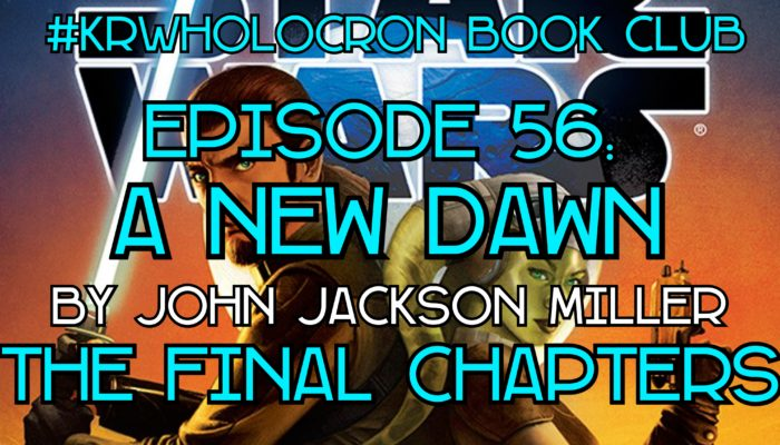Episode 56: A New Dawn – The Final Chapters