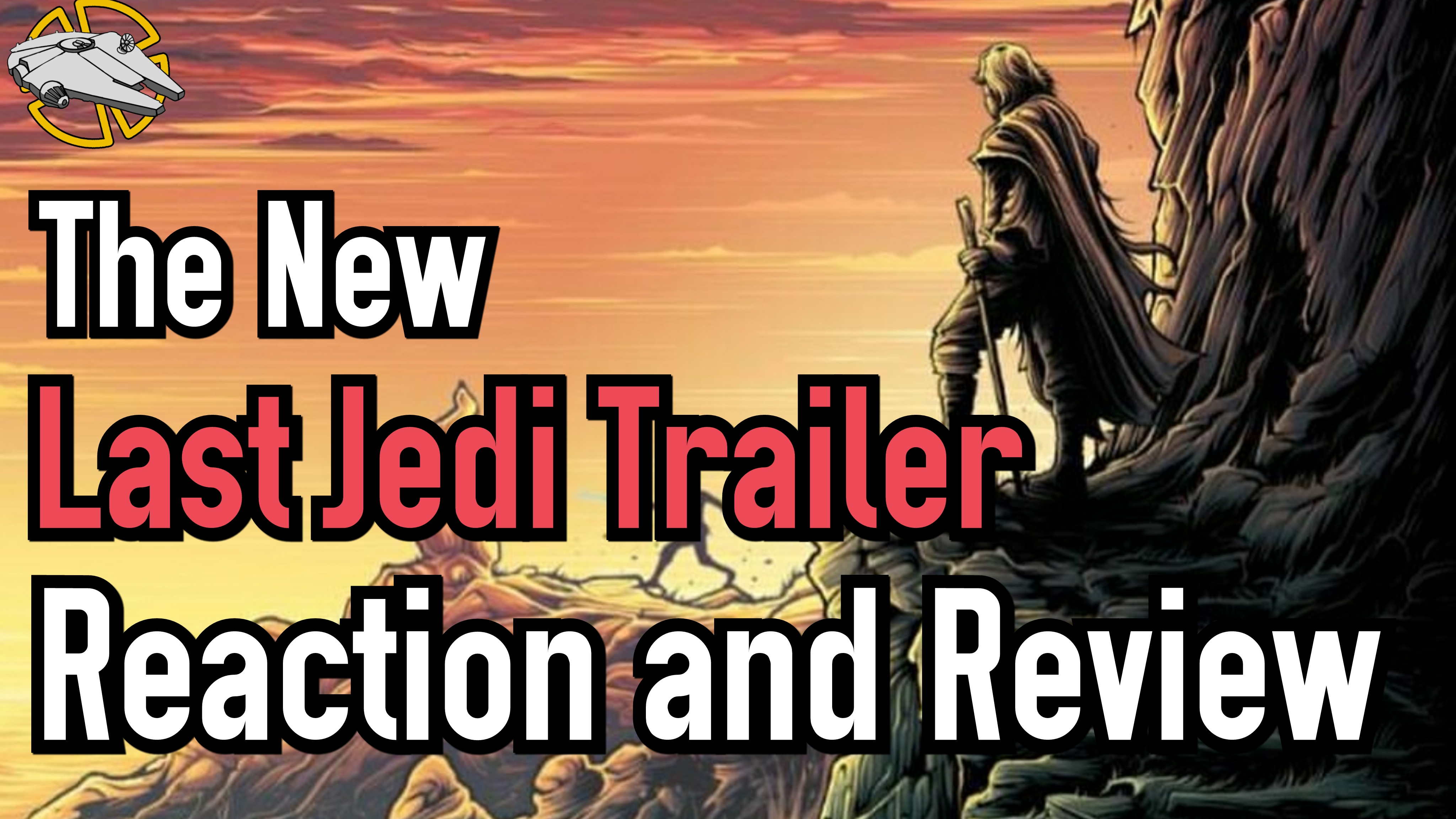 THE LAST JEDI: Trailer Reaction and Review