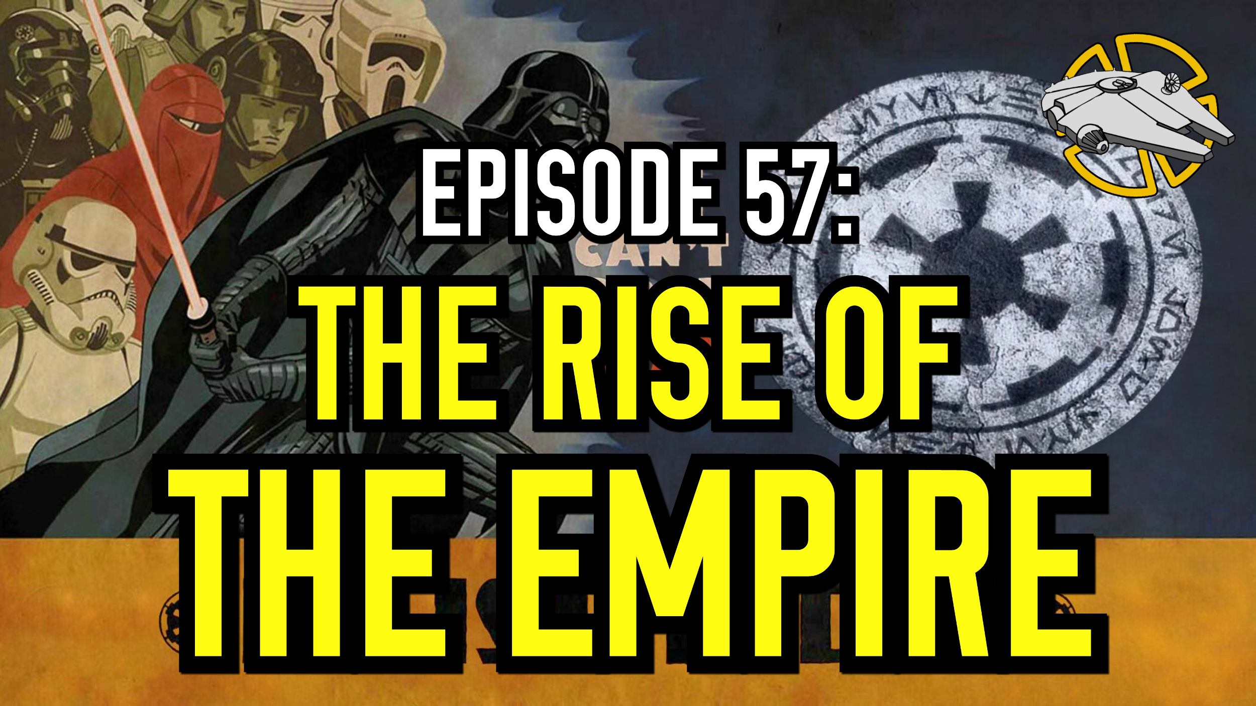 Episode 57: The Rise of the Empire
