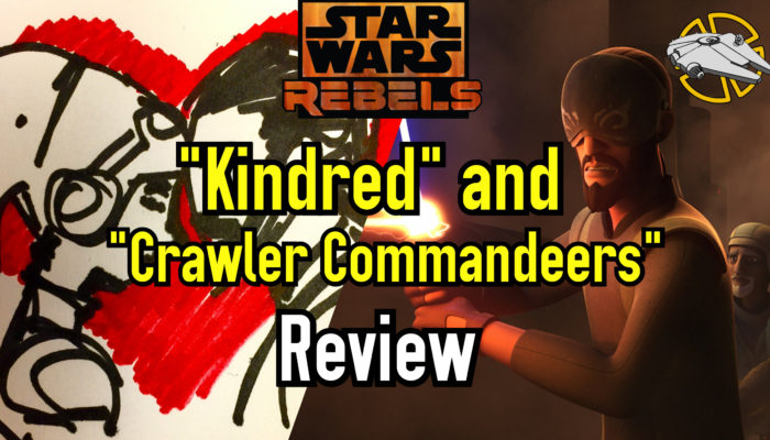Episode 62: Kindred and Crawler Commandeers – Star War Rebels Review