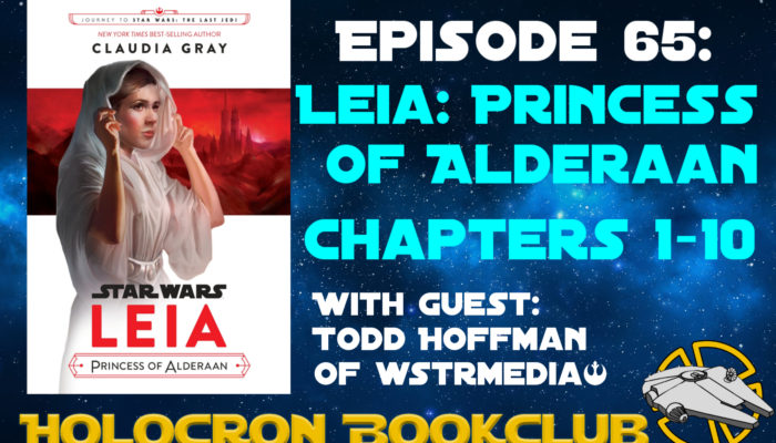 Episode 65: Leia: Princess of Alderaan – Chapters 1-10