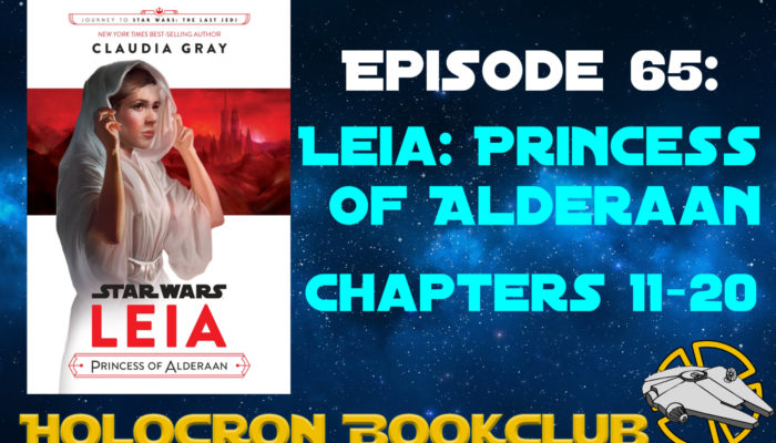Episode 66: Leia: Princess of Alderaan – Chapters 11-20
