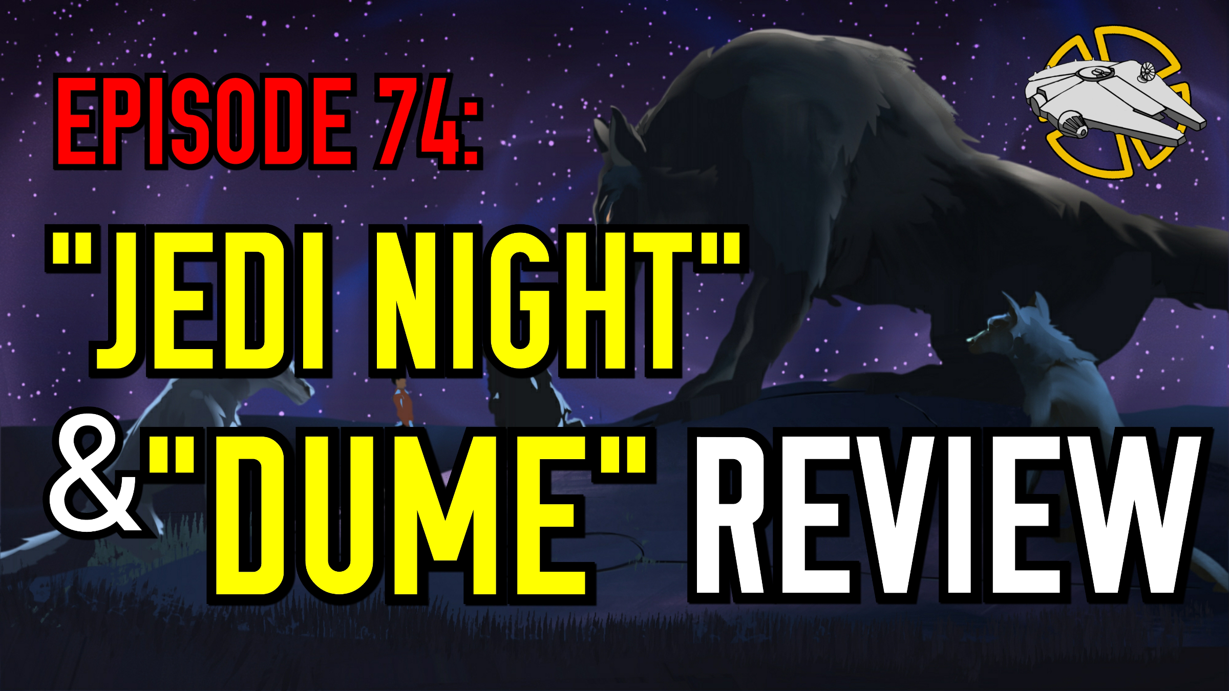 "Episode 74: ""Jedi Night"" and ""Dume"" – Star Wars Rebels Review"