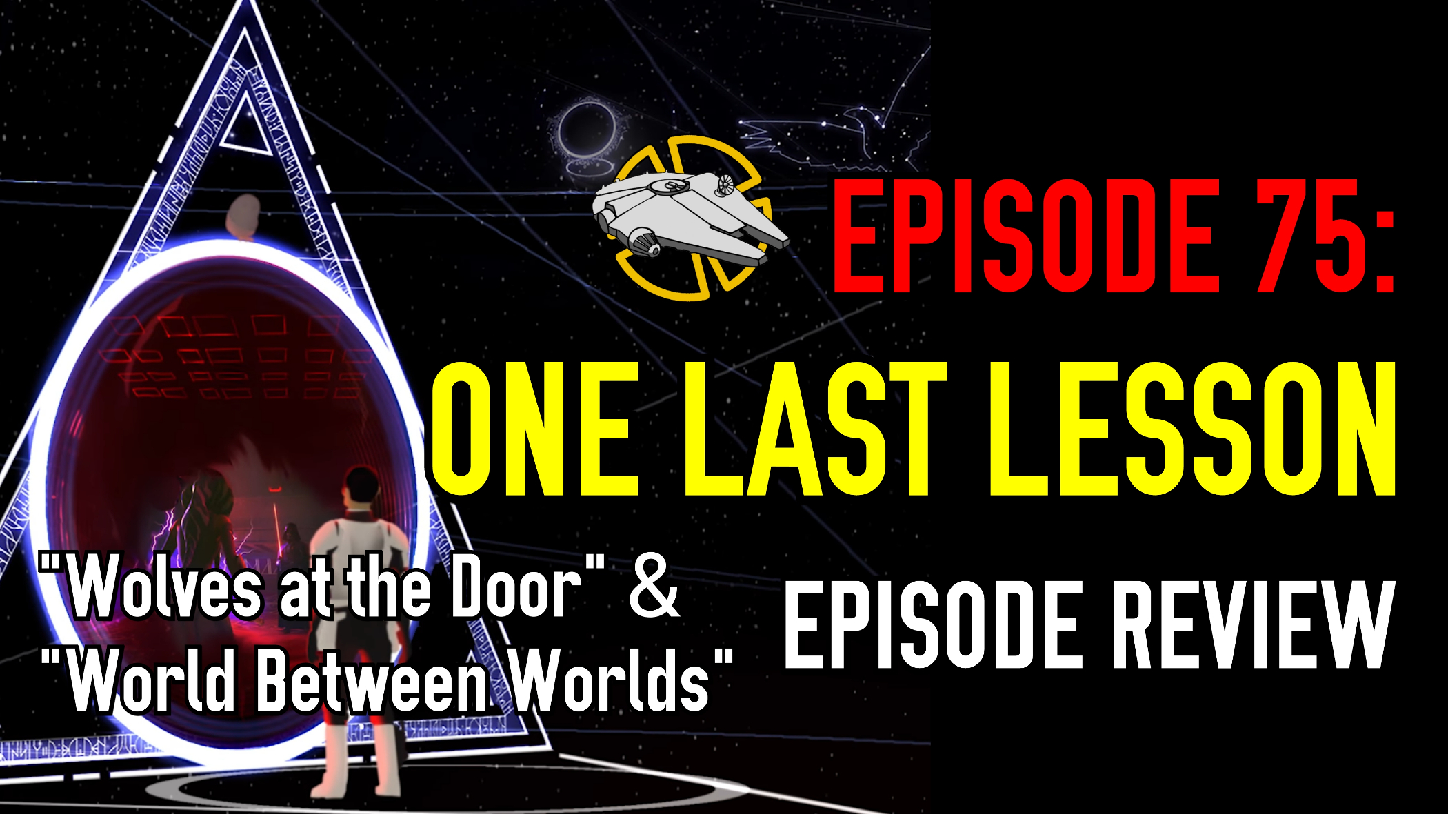 "Episode 75: ""Wolves at the Door"" and ""A World Between Worlds"" – Star Wars Rebels Review"