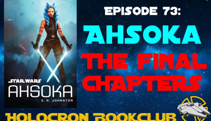 Episode 73: AHSOKA – The Final Chapters