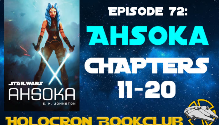 Episode 72: AHSOKA – Chapters 11-20