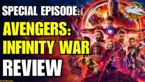 Special Episode: Avengers Infinity War Review
