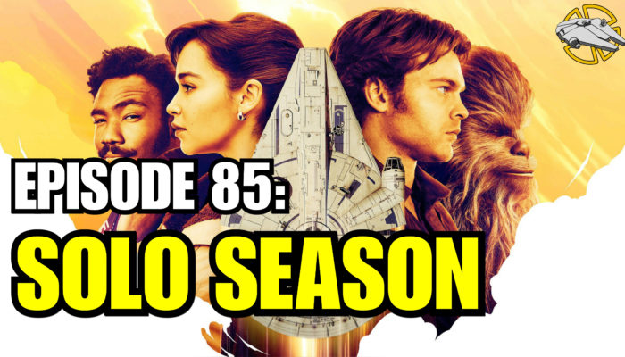 Episode 85: Solo Season