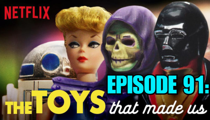 Episode 91: The Toys the Made Us
