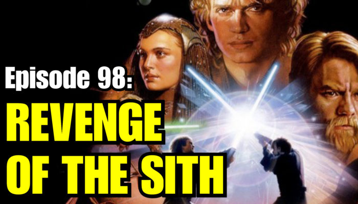 Episode 98: Revenge of the Sith