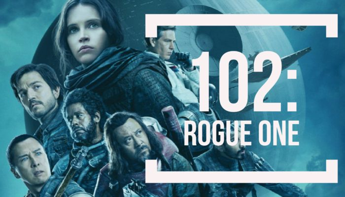 Episode 102: Rogue One