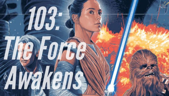 Episode 103: The Force Awakens