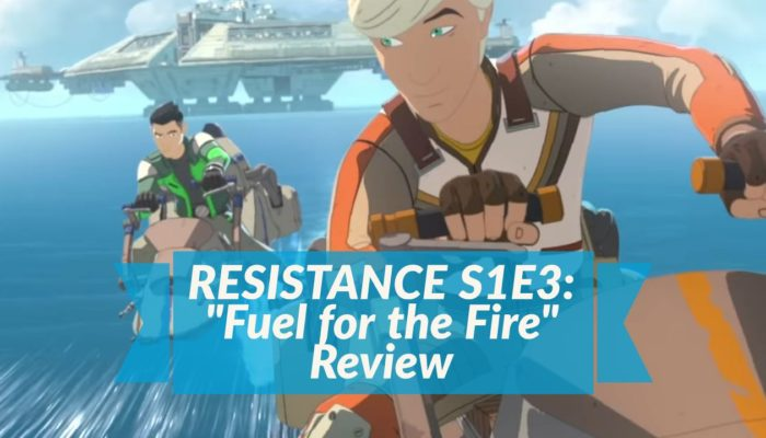 """""""Fuel for the Fire"""" – Star Wars: Resistance Review"""